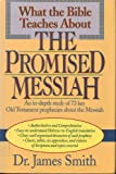 What the Bible Teaches About the Promised Messiah