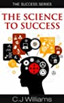 The Science To Success (The Success S...