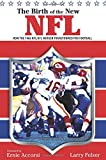 Birth of the New NFL: How The 1966 Nfl/Afl Merger Transformed Pro Football