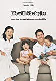 Life with Strategies: Learn how to maintain your organized life