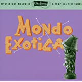 Mondo Exotica: Ultra Lounge 1 ~ Various Artists