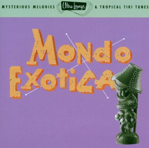 Mondo Exotica: Ultra Lounge 1 by Various Artists