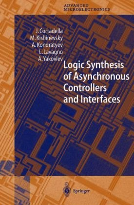 Logic Synthesis of Asynchronous Controllers and Interfaces (Springer Series in Advanced Microelectronics)