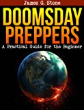 img - for Doomsday Preppers: A Practical Guide for the Beginner book / textbook / text book