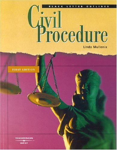 Black Letter Outline on Civil Procedure (Black Letter Outlines) 1st edition by Mullenix, Linda S. published by Thomson West Paperback
