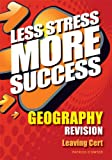 img - for Geography Revision Leaving Cert (Less Stress More Success) book / textbook / text book