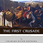 Legends of the Middle Ages: The First Crusade |  Charles River Editors
