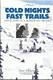 Cold Nights: Fast Trails : Reflections of a Modern Dog Musher