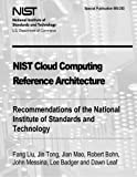 img - for NIST Cloud Computing Reference Architecture: Recommendations of the National Institute of Standards and Technology (Special Publication 500-292) book / textbook / text book