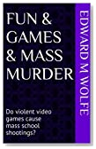 Fun & Games & Mass Murder