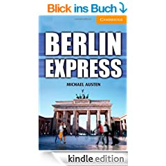 Berlin Express Level 4 Intermediate (Cambridge English Readers)