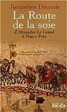 La Route de la soie (French Edition) (2268064999) by Jacqueline Dauxois