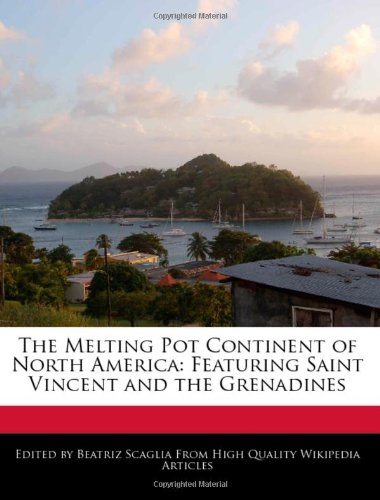 The Melting Pot Continent of North America: Featuring Saint Vincent and the Grenadines