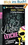 Liebe Leiche ...: Mörderische Geschichten