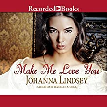 Make Me Love You Audiobook by Johanna Lindsey Narrated by Beverley A. Crick