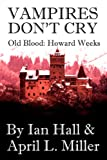 img - for Vampires Don't Cry (Old Blood: Howard Weeks) book / textbook / text book
