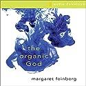The Organic God Audiobook by Margaret Feinberg
