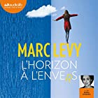 L'Horizon à l'envers | Livre audio Auteur(s) : Marc Levy Narrateur(s) : Audrey D'Hulstère