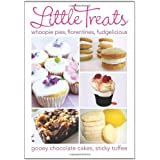 Little Treats: Whoopie Pies, Florentines, Fudgelicious, Gooey Chocolate Cakes, Sticky Toffee (International Bakers)by International Bakers