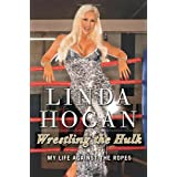 Wrestling the Hulk: My Life Against the Ropesby Linda Hogan