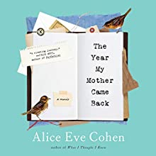 Year My Mother Came Back: A Memoir (       UNABRIDGED) by Alice Cohen Narrated by Alice Cohen