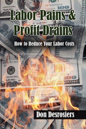 Labor Pains & Profits Drains