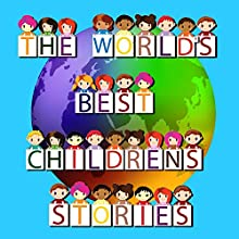 The World's Best Children's Stories | Livre audio Auteur(s) : Roger William Wade Narrateur(s) : Brenda Markwell, Robin Markwell