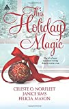 img - for By Celeste O. Norfleet This Holiday Magic: A Gift from the Heart\Mine by Christmas\A Family for Christmas (Arabesque) [Mass Market Paperback] book / textbook / text book