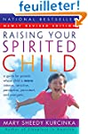 Raising Your Spirited Child Rev Ed: A...