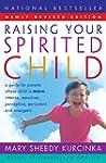 Raising Your Spirited Child Rev Ed: A...