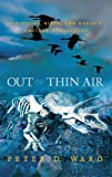 Out of Thin Air: Dinosaurs, Birds, and Earth's Ancient Atmosphere (0309100615) by Ward, Peter