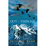 Out of Thin Air: Dinosaurs, Birds, And Earth's Ancient Atmospherepar Peter Douglas Ward