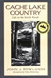 img - for Cache Lake Country: Life in the North Woods book / textbook / text book