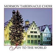 Joy to the World: Mormon Tabernacle Choir
