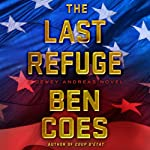 The Last Refuge: Dewey Andreas, Book 3 (       UNABRIDGED) by Ben Coes Narrated by Peter Hermann