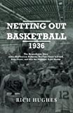 img - for Netting Out Basketball 1936: The Remarkable Story of the McPherson Refiners, the First Team to Dunk, Zone Press, and Win the Olympic Gold Medal. book / textbook / text book