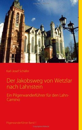 Der Jakobsweg von Wetzlar nach Lahnstein (German Edition)