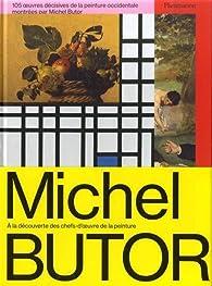105 oeuvres décisives de la peinture occidentale montrées par Michel Butor par Michel Butor