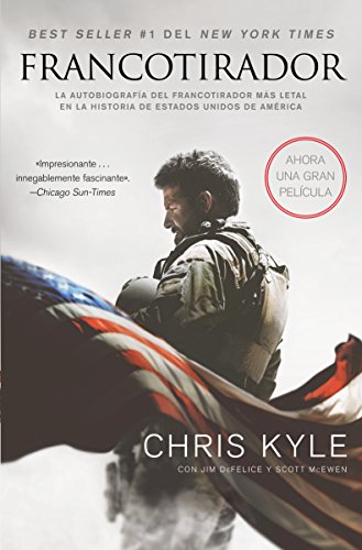 Chris Kyle - American Sniper: The Autobiography of the Most Lethal Sniper in U.S. Military History (Spanish Edition)