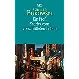 """Ein Profi: Stories vom versch�tteten Lebenvon """"Carl Weissner"""""""