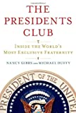 img - for The Presidents Club: Inside the World's Most Exclusive Fraternity (Edition First) by Gibbs, Nancy, Duffy, Michael [Hardcover(2012  ] book / textbook / text book