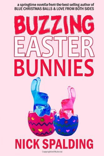 Buzzing Easter Bunnies by Nick Spalding (2014-03-29) PDF