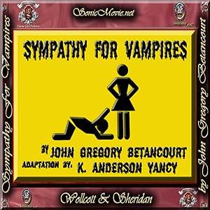 Sympathy for Vampires | [John Gregory Betancourt, K. Anderson Yancy]