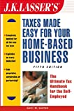 img - for J.K. Lasser's Taxes Made Easy for Your Home-Based Business: The Ultimate Tax Handbook for the Self-Employed book / textbook / text book