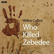 Who Killed Zebedee | [Wilkie Collins]