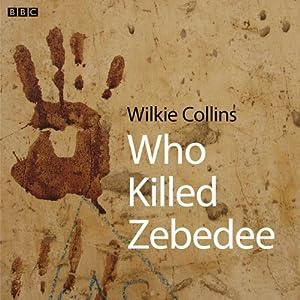 Who Killed Zebedee | [Wilkie Collins]