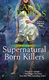 Supernatural Born Killers (A Pepper Martin Mystery, Band 6)