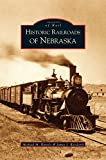 img - for Historic Railroads of Nebraska book / textbook / text book