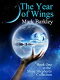 The Year of Wings: Book One in the Stone Shepherds Collection