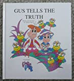 Gus Tells the Truth (Chatty Chums Series) (1890675008) by Trapp, Donna